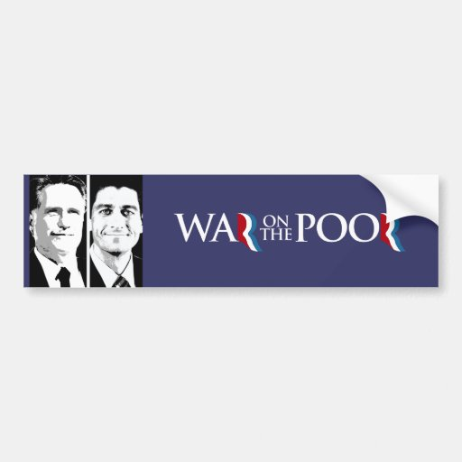 WAR ON THE POOR-.png Bumper Sticker