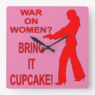 War On Women? Bring It Cupcake! Square Wall Clock