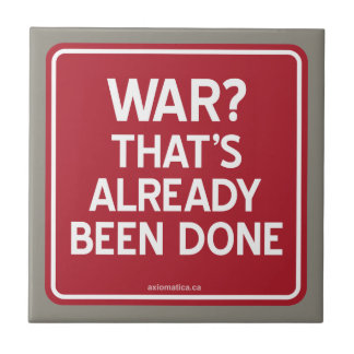 WAR? THAT'S ALREADY BEEN DONE TILE