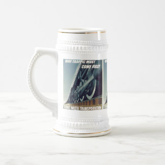 War Traffic Must Come First WW-2 Beer Mug