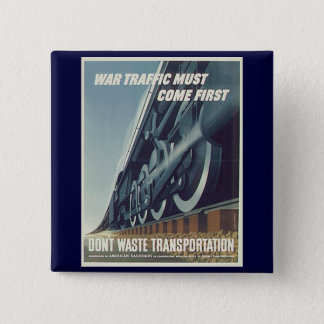 War Traffic Must Come First WW-2 Square Button