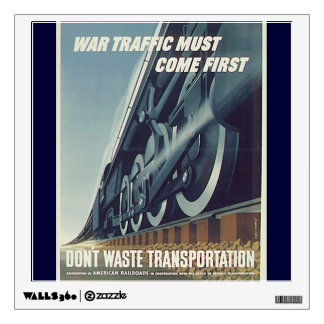 War Traffic Must Come First WW-2 Wall Decals