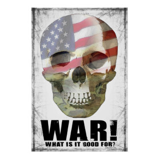 War what is it good for? Poster