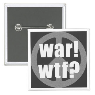 War WTF Peace symbol Button