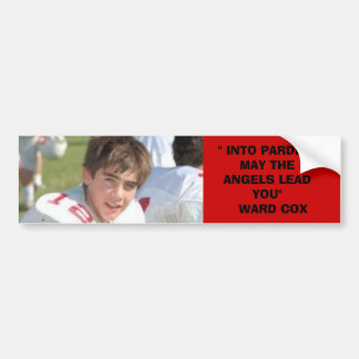 """ward, '' INTO PARDISE MAY THE ANGELS LEAD YOU"""" ... Car Bumper Sticker"""