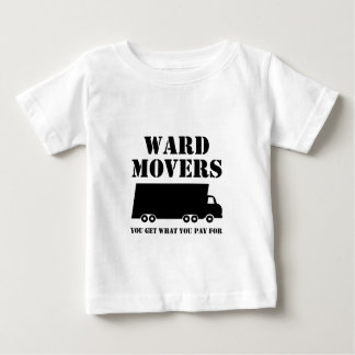 Ward Movers: You Get What You Pay For (Truck 1) Baby T-Shirt