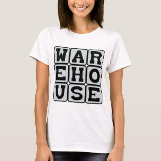 Warehouse, Site of Manual Labor T-Shirt