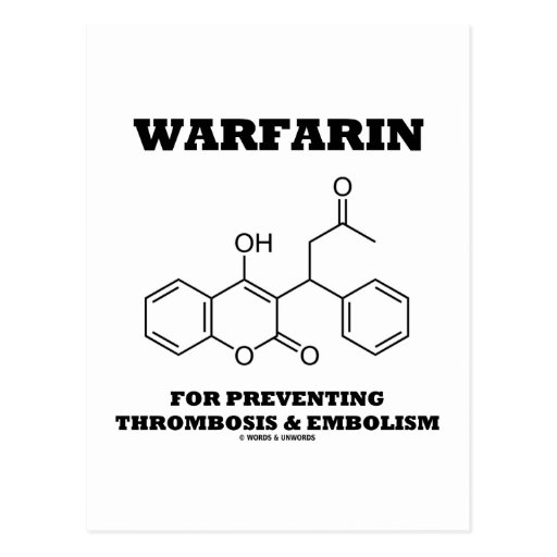 Warfarin For Preventing Thrombosis & Embolism Post Card
