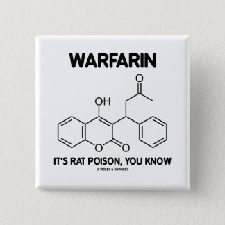 Warfarin It's Rat Poison, You Know (Molecule) Button