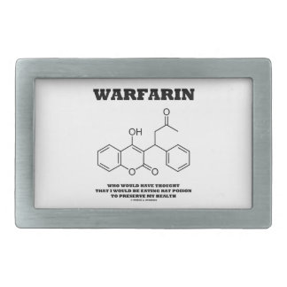 Warfarin Taking Rat Poison To Preserve My Health Rectangular Belt Buckles