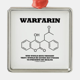 Warfarin Taking Rat Poison To Preserve My Health Square Metal Christmas Ornament