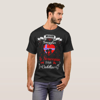 Warm Snuggles Norwegian Wife Cuddles Valentine Tee