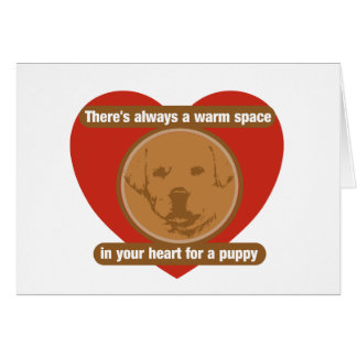 Warm Space In Your Heart For A Puppy Card