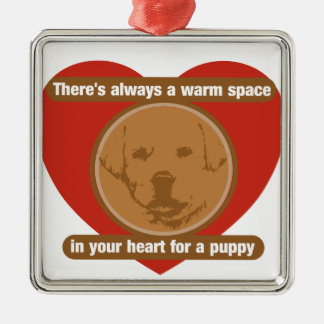 Warm Space In Your Heart For A Puppy Metal Ornament