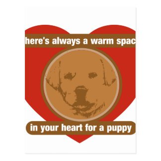 Warm Space In Your Heart For A Puppy Postcard