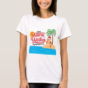 Beach Themed Warm Wishes From Myrtle Beach T-Shirt