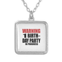 Warning 01 Birthday Party In Progress Silver Plated Necklace