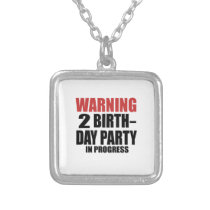Warning 02 Birthday Party In Progress Silver Plated Necklace
