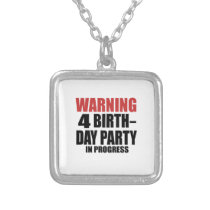 Warning 04 Birthday Party In Progress Silver Plated Necklace