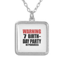Warning 07 Birthday Party In Progress Silver Plated Necklace