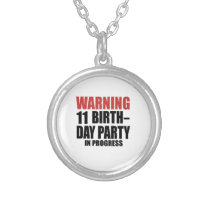 Warning 11 Birthday Party In Progress Silver Plated Necklace