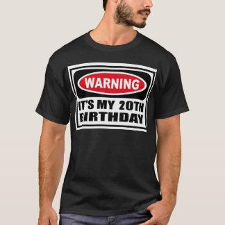 Warning 20 T-Shirt