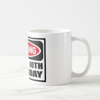 Warning 40 coffee mug