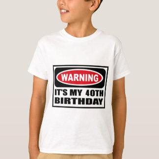 Warning 40 T-Shirt