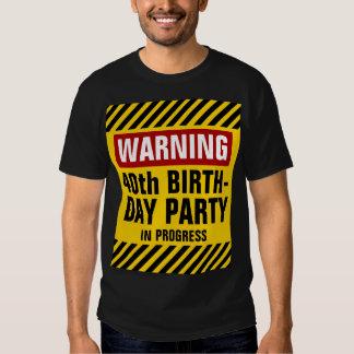 Warning 40th Birthday Party In Progress T Shirt
