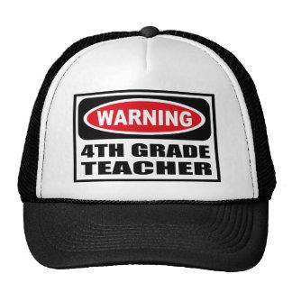 Warning 4TH GRADE TEACHER Hat