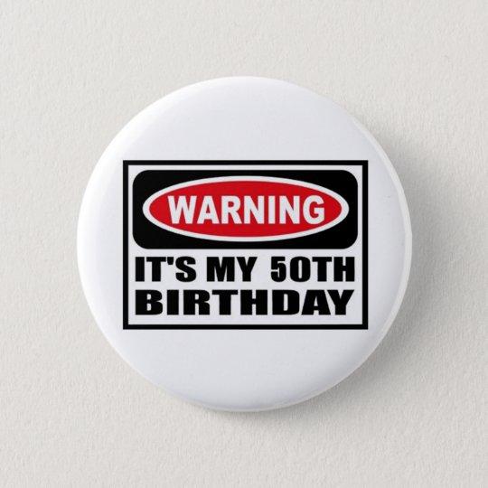 Warning 50th Birthday Button