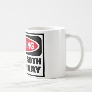 Warning 50th Birthday Mugs