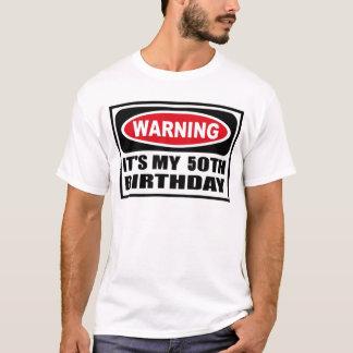 Warning 50th Birthday T-Shirt