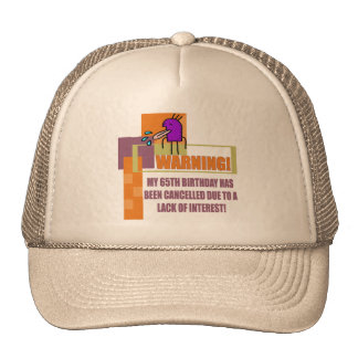Warning 65th Birthday Gifts Hats