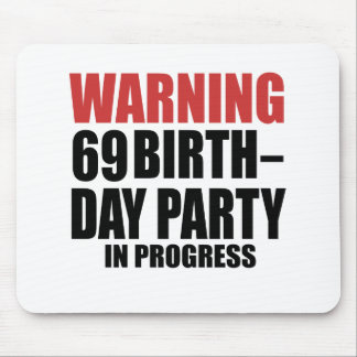 Warning 69 Birthday Party In Progress Mouse Pad