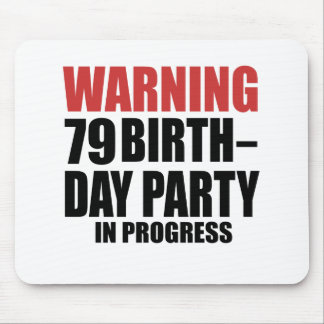 Warning 79 Birthday Party In Progress Mouse Pad