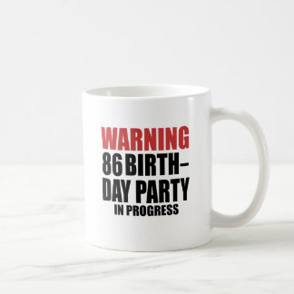 Warning 86 Birthday Party In Progress Coffee Mug