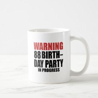 Warning 88 Birthday Party In Progress Coffee Mug