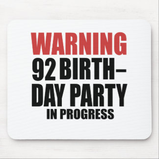 Warning 92 Birthday Party In Progress Mouse Pad
