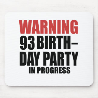 Warning 93 Birthday Party In Progress Mouse Pad