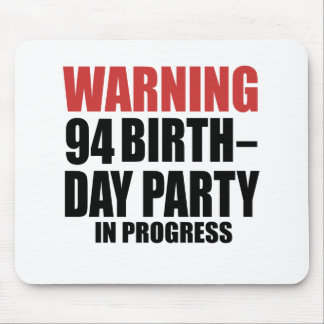 Warning 94 Birthday Party In Progress Mouse Pad
