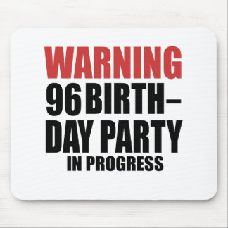 Warning 96 Birthday Party In Progress Mouse Pad