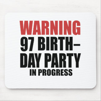 Warning 97 Birthday Party In Progress Mouse Pad