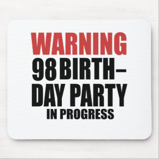 Warning 98 Birthday Party In Progress Mouse Pad