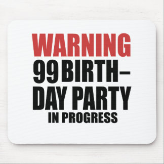 Warning 99 Birthday Party In Progress Mouse Pad