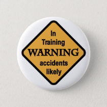 Warning Accidents Likely Tshirts and Gifts Button
