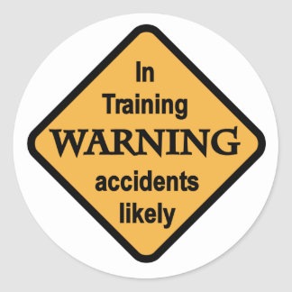 Warning Accidents Likely Tshirts and Gifts Round Sticker