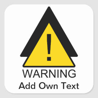 warning (add own text) square sticker