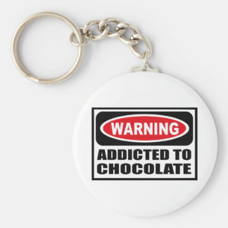 Warning ADDICTED TO CHOCOLATE Key Chain