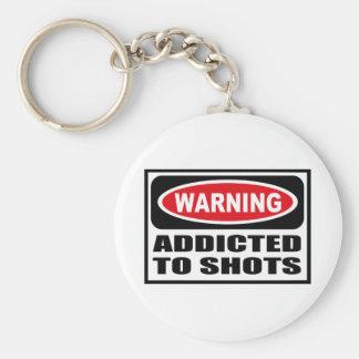 Warning ADDICTED TO SHOTS Key Chain